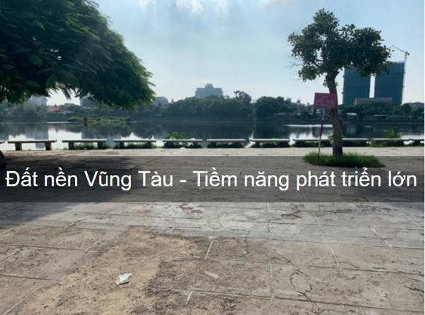 Đất nền thành phố Vũng Tàu được các nhà đầu tư và chuyên gia bất động sản đánh giá cao về tiềm năng phát triển